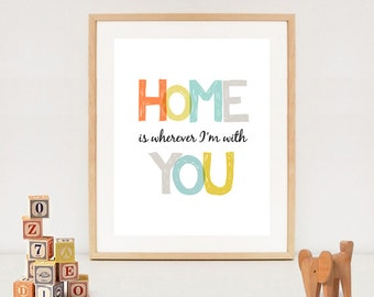 Home is wherever im with you printable poster - Home digital wall art - INSTANT DOWNLOAD