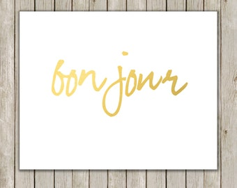 8x10 Bonjour French Print, Typography Art, Metallic Gold Art, Typography Print, Nursery Decor, Home Decor, Poster, Instant Digital Download