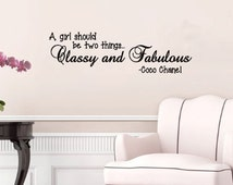 Coco Chanel Quote -A Girl Should Be Two Things Classy and Fabulous wall decal