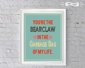 BEARCLAW in the Garbage Can of My Life - SEINFELD Quote, Typography Printable, Valentine's Day Gift