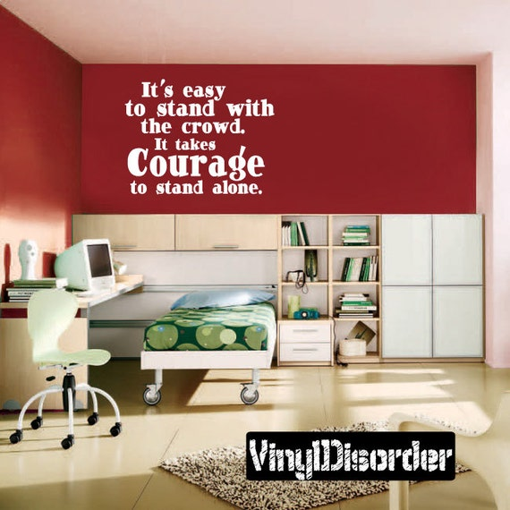 Courage to Stand Alone Wall Decal by VinylDisorder