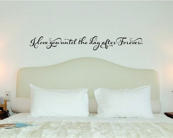 I love you until the day after forever vinyl wall art design