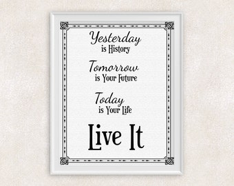Life Quote Art Print - 8x10 - Yesterday Tomorrow Today Inspirational Quote Wall Art - Item #553