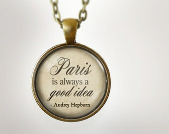 Paris is always a good idea : Glass Dome Necklace, Pendant or Keychain Key Ring. Gift Present metal round art photo jewelry by HomeStudio