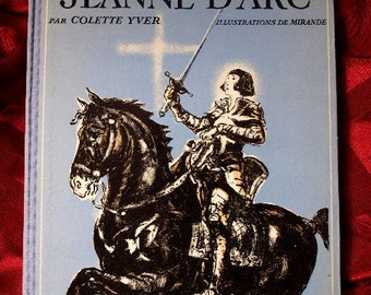 Historie De Jeanne D'Arc Joan Of Arc 1936 Colette Yver Calmann Levy Publisher French De Mirande Crete Mourlot Freres France Hero Saint