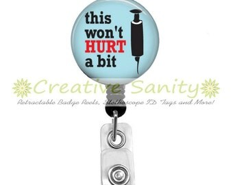 Nurse Retractable ID Badge Holder, This Won't Hurt A Bit, Choice of Badge Reel, Carabiner, Lanyard or Stethoscope ID Tag