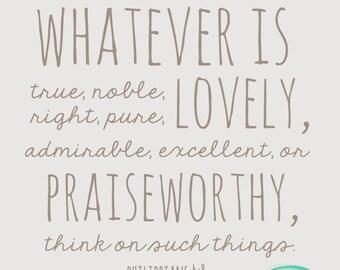 Whatever is True...Philippians 4:8