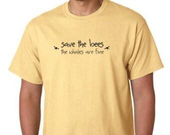 T-Shirt  -  Honey Bee Tee Shirt  - Save the Bees the Whales are Fine Tee Shirt - Beekeeper T-Shirt  - Beekeeper Shirt