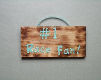Number #1 Race Fan sign