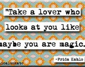 Frida Kahlo You Are Magic Quote Refrigerator Magnet or Pocket Mirror (no.735)