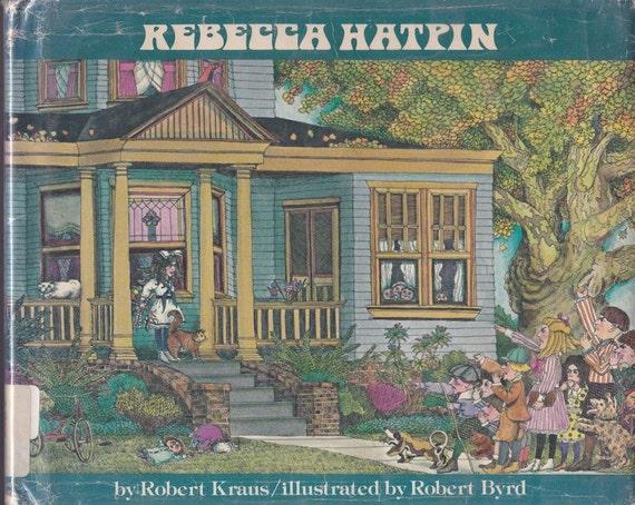 Rebecca Hatpin - Robert Kraus - Robert Byrd - 1974 - Vintage Kids Book