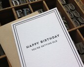 Happy Birthday, you're getting old: Cards for Dudes