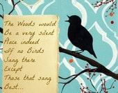Inspirational Quote Art Print.. The woods would be very silent...Modern Typographic Bird Art by HD GREER Print
