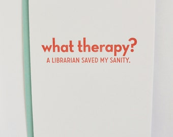 What Therapy Letterpress Card: A Librarian Saved My Sanity