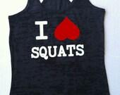I Love Squats Upside down Heart Burnout Racerback Fitness Motivational Workout Tank Top Tshirt Sizes available S M L XL 2XL