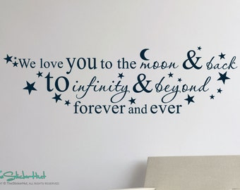We love you to the moon and back to infinity and beyond - Home Decor - Vinyl Lettering - Vinyl Wall Art Saying Words Decal Stickers 1688
