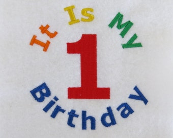 It Is My Birthday 1  -  Embroidery Design - 4x4 - CUSTOM PHRASES WELCOME
