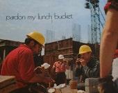 Pardon My Lunch Bucket book 1971 Hamilton, Canada