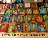 Your Choice Any Giclee Print Reproduction Mounted On 6 x 8 inches Wood Block - Folk Art  by FLOR LARIOS