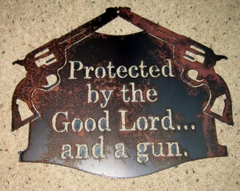 protected by the good lord and a gun metal art welcome sign - Metal Signs Home Decor