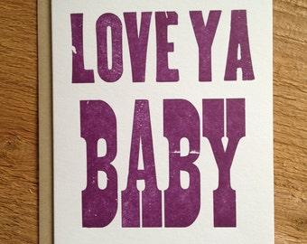 Love Ya Baby Letterpress Valentine