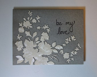 Be My Love Original Handmade Wallpaper Note Card, White and Gray, Anniversary, Engagement , Floral Romance, Texture, OOAK, Valentine