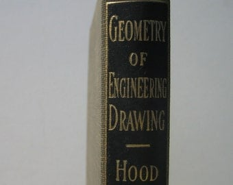 Geometry Engineering Drawing vintage book 1946 3rd Edition George Hood Instructional Vintage Collectible