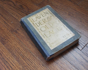 Antique Book - Lavender and Old Lace - 1902 - Myrtle Reed