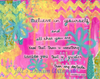 Inspirational Art Print QUOTE, Believe in Yourself, Graduation Gift, Pink, Yellow, Turquoise, 8x10 Mixed Media PRINT
