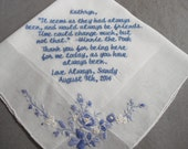 Wedding Handkerchief  under 40 words - Loss of loved one - wedding,  For that special person, Beautifully machine embroidered,
