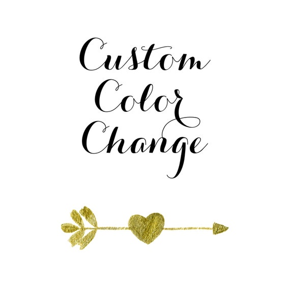 Cheap Design Changes That Have: Custom Color Change. Add On To Digital Invitation Or Wall Art