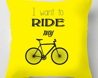 I want to ride my bicycle decorative tour de france yorkshire quote cushion / pillow