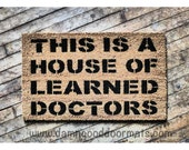 House of Learned Doctors door mat - floor mat funny novelty doormat