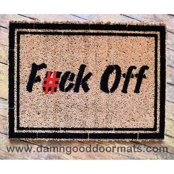 Classy rude doormat f ck off outdoor mature by damngooddoormats - Offensive doormats ...