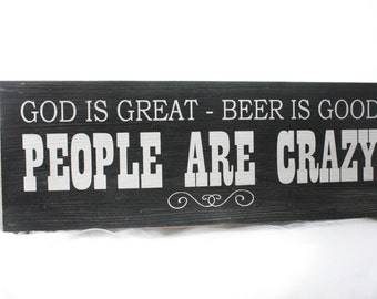 Rustic Wood Sign God is Great, Beer is Good, People are Crazy home decor, bar, man cave, house warming