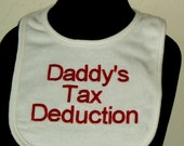 Gifts for baby. Baby shower gift. Accountant. Baby bib. Daddy's Tax Deduction Embroidered  Baby Bib with red lettering. CPA. IRS.