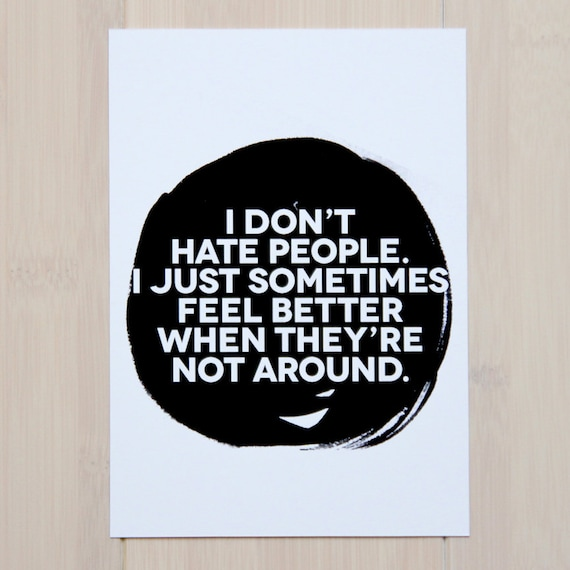 I Don't Hate People Print