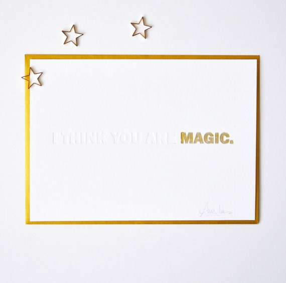 I Think You Are Magic - Large Letterpress Card