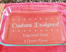 Custom Engraved 4 Quart Pyrex 12x15 + Free Red Lid
