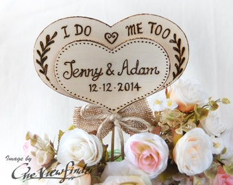 Customize Rustic Wedding Cake Topper -Heart , Initial, Rustic wedding Deco, I do, Me Too