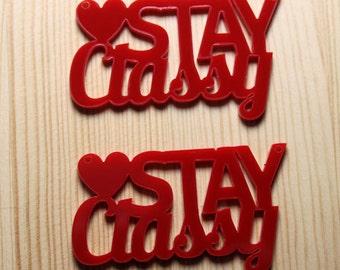 2 x Laser cut acrylic Stay Classy pendants