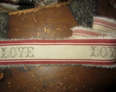 Hand Stamped Tea Dyed Red Ticking Tattered Valentine Ribbon  Love
