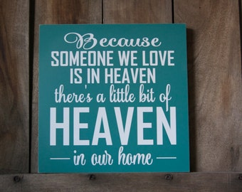 Because Someone We Love is in Heaven, Heaven in Our Home Wood Sign, Memorial decor. Ready to ship RTS! Painted MDF Vinyl sign
