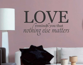 Love Nothing Else Matters Quote, Vinyl Wall Lettering, Vinyl Wall Decals, Vinyl Decals, Vinyl Lettering, Wall Quotes, Love Decal, Wedding