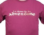 I'm Going on an Adventure - Hobbit inspired tshirt