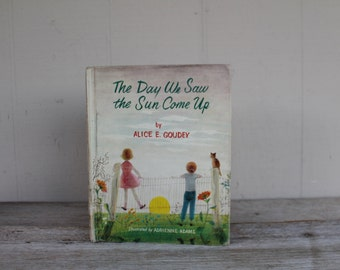 Vintage Childrens Book--The Day We Saw the Sun Come Up