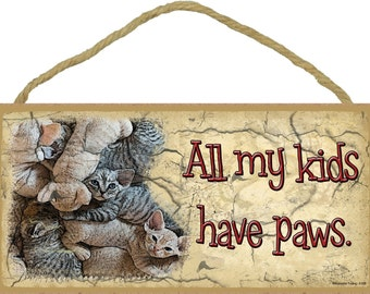 "All My Kids Have Paws 5"" x 10"" Kitty Cats Pet Kittens Kitties CAT SIGN Wall Plaque"