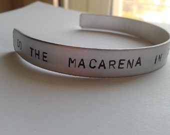 Do the Macarena in the devils lair - Do me a Favour - Arctic Monkeys Alex Turner - Handstamped Bracalet in Alluminium