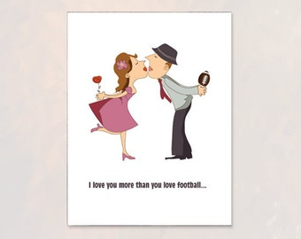 Valentine card for him / her - I love you more than you love football - Funny Valentine card - kiss