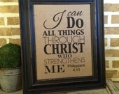 I can do all things -  Philippians 4:13 - Burlap Print